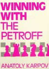 Winning With the Petroff (Batsford Chess Library) - Anatoly Karpov