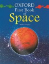 Oxford First Book Of Space - Andrew Langley