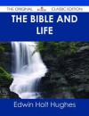 The Bible and Life - The Original Classic Edition - Edwin Holt Hughes