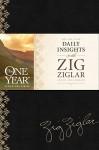 "The One Year Daily Insights With Zig Ziglar (One Year Signature Line) - Zig Ziglar, Dwight ""Ike"" Reighard"