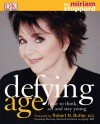 Defying Age: How to Think, ACT, & Stay Young - Miriam Stoppard