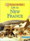 Life in New France - Jennifer Blizin Gillis