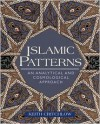 Islamic Patterns: An Analytical and Cosmological Approach - Keith Critchlow