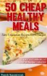 50 Cheap Healthy Meals – Easy Vegetarian Recipes On A Budget - Pamela Kazmierczak