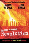 The Call of the Elijah Revolution: The Passion for Radical Change - James W. Goll, Lou Engle