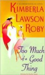 Too Much of a Good Thing: Too Much of a Good Thing (Audio) - Kimberla Lawson Roby, Heather Simms