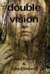Double Vision - Linda Palmer, Julie Kimbrell