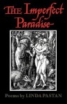 The Imperfect Paradise - Linda Pastan
