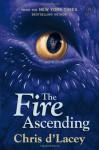 The Fire Ascending (Last Dragon Chronicles) - Chris d'Lacey