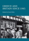 Greece and Britain Since 1945 - David Wills