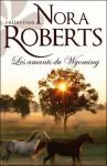 les amants du Wyoming - Nora Roberts