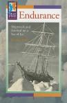 Endurance: Shipwreck and Survival on a Sea of Ice - Matt White