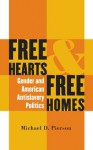 Free Hearts and Free Homes (Gender and American Culture) - Michael D. Pierson