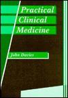 Practical Clinical Medicine - John Davies
