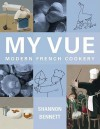My Vue: Modern French Cookery - Shannon Bennett