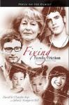 Fixing Family Friction: Promoting Relative Peace - David Arp, Claudia Arp, John Bell