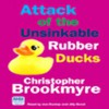Attack of the Unsinkable Rubber Ducks (Audio) - Christopher Brookmyre
