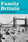 Family Britain, 1951-1957 - David Kynaston