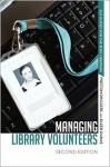 Managing Library Volunteers: 2nd Ed. - Preston Driggers, Eileen Dumas