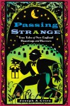 Passing Strange: True Tales of New England Hauntings and Horrors - Joseph A. Citro