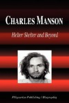 Charles Manson - Helter Skelter and Beyond (Biography) - Biographiq