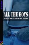 All the Boys (When Man Loves a Man) - Sommer Marsden, Michael Bracken, Landon Dixon, Thom Gautier, Thomas Fuchs