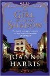 Girl with No Shadow - Joanne Harris