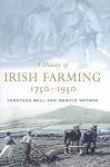 A History of Irish Farming, 1750-1950 - Jonathan Bell, Mervyn Watson
