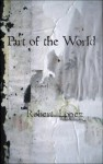 Part of the World - Robert Lopez