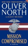 Mission Compromised - Oliver North, Joe Musser