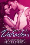 A Beautiful Distraction - Kelsie Leverich