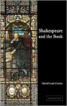 Shakespeare and the Book - David Scott Kastan
