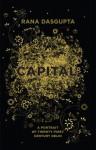 Capital: A Portrait of Twenty-First Century Delhi - Rana Dasgupta