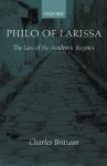 Philo of Larissa: The Last of the Academic Sceptics - Charles Brittain