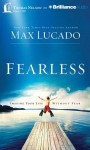Fearless: Imagine Your Life Without Fear - Max Lucado, Daniel Butler