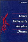 Lower Extremity Vascular Disease - Kenneth Ouriel