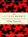 The Lucifer Effect: Understanding How Good People Turn Evil - Philip G. Zimbardo, Kevin Foley