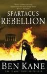 Spartacus: Rebellion: (Spartacus 2) - Ben Kane