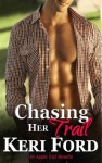Chasing Her Trail (An Apple Trail Novella, 6) - Keri Ford
