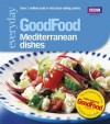 Good Food: Mediterranean Dishes: Triple-tested Recipes (GoodFood 101) - Angela Nilsen