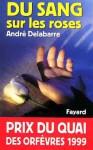 Du sang sur les roses - André Delabarre