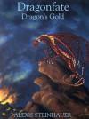 Dragonfate: Dragon's Gold - Alexis Steinhauer, Mary Steinhauer