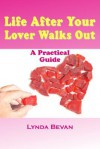 Life After Your Lover Walks Out: A Practical Guide - Lynda Bevan