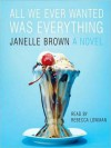 All We Ever Wanted Was Everything (Audio) - Janelle Brown, Rebecca Lowman