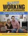 Hardly Working at Relationships: The Overachieving Underperformer's Guide to Living Like You're Single When You're Not - Chris Bishop