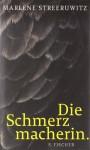 Die Schmerzmacherin - Marlene Streeruwitz