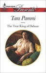 The True King of Dahaar (A Dynasty of Sand and Scandal) - Tara Pammi