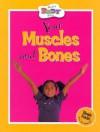 Your Muscles and Bones - Anita Ganeri
