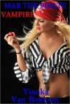Mar the Pirate Vampire: Sailing the Bermuda Triangle - Vianka Van Bokkem