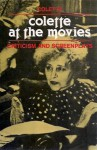 Colette at the Movies: Criticism and Screenplays - Colette, Sarah Smith